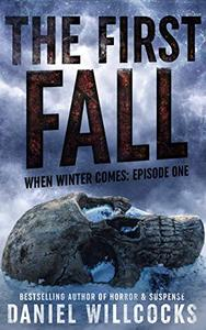 The First Fall: Book 1 of the apocalyptic horror serial