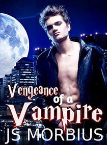 Vengeance of a Vampire: A Vampire Revenge Story
