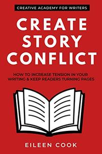 Create Story Conflict: How to increase tension in your writing & keep readers turning pages