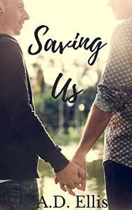 Saving Us: A steamy, age-gap, M/M romance