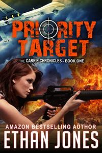 Priority Target : A Carrie Chronicles Spy Thriller: Action, Mystery, Espionage, and Suspense - Book 1