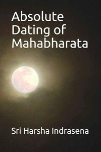 Absolute Dating of Mahabharata