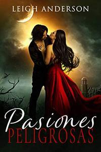 Pasiones Peligrosas: Un Romance Gótico Paranormal