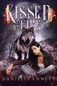 Kissed by Fire: A Snarky New-Adult Urban Fantasy Series