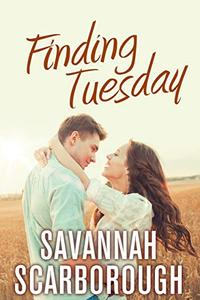 Finding Tuesday: An emotional tale of young love, loss, and forbidden secrets.