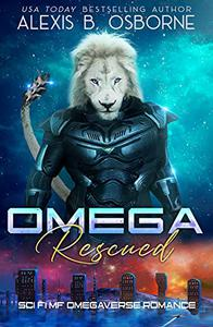 Omega Rescued: A Sci-Fi MF Omegaverse Alien Romance
