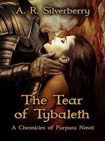 The Tear of Tybaleth: A Chronicles of Purpura Novel