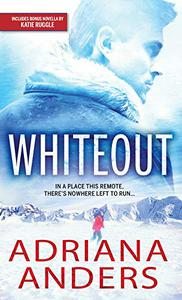 Whiteout: A Steamy Forced Proximity Survivalist Romance