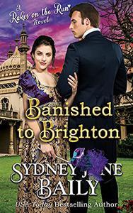Banished to Brighton: Regency Rakes on the Run