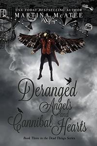 Deranged Angels and Cannibal Hearts