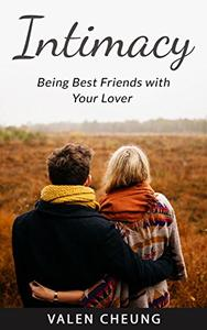 Intimacy: Being Best Friends with Your Lover