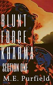Blunt Force Kharma: Section 1