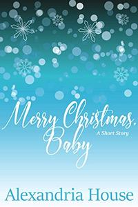 Merry Christmas, Baby: A Short Story
