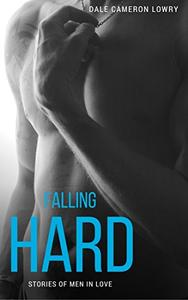 Falling Hard: Stories of Men in Love