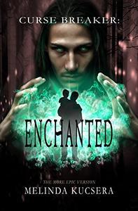 Curse Breaker: Enchanted: [The More Epic Version]