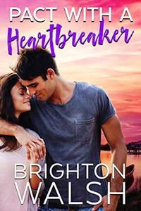 Pact with a Heartbreaker: A Best Friends to Lovers Summer Romance