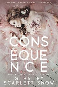 Consequence: A Dark High School Romance