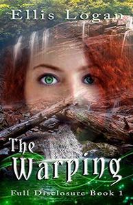 The Warping: Full Disclosure Book 1