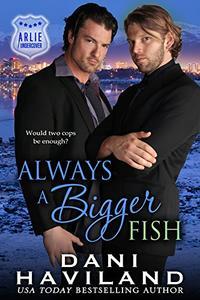 Always a Bigger Fish