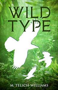 Wild Type: A Science Fantasy Novel