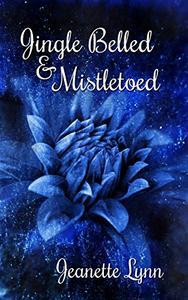 Jingle Belled & Mistletoed