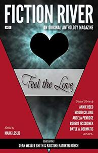Fiction River: Feel the Love: An Original Anthology Magazine
