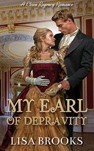 My Earl of Depravity: A Clean Regency Romance