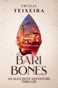 The BARI BONES: An ALEX HUNT Archaeological Thriller