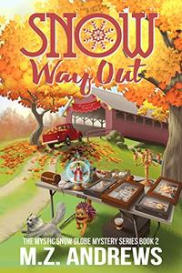 Snow Way out: A Mystic Snow Globe Romantic Mystery