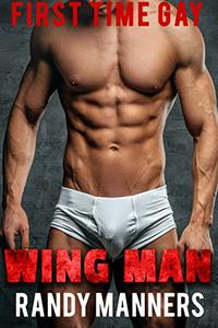 Wing Man: MM Gay Straight Guy MMM Voyeur
