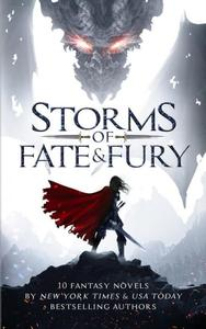 Storms of Fate & Fury: Ten Fantasy Novels by New York Times and USA Today Bestselling Authors