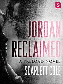 Jordan Reclaimed: A steamy, emotional rockstar romance