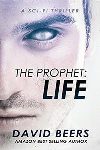 The Prophet: Life: A Sci-Fi Thriller