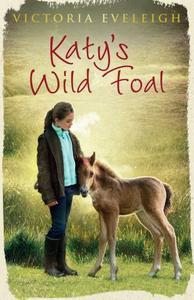 Katy's Wild Foal: Book 1