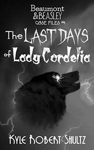 The Last Days of Lady Cordelia