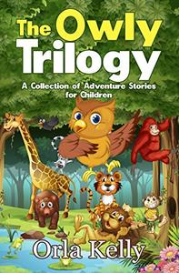 The Owly Trilogy: A Collection of Adventure Stories for Children