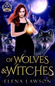 Of Wolves and Witches: A Reverse Harem Paranormal Romance