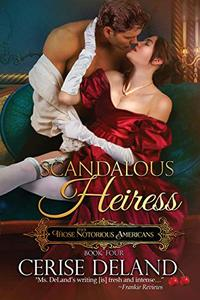 Scandalous Heiress: Those Notorious Americans, Book 4