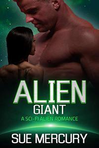 Alien Giant: A Sci-Fi Alien Romance