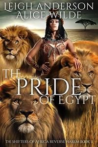 The Pride of Egypt: A Reverse Harem Historical Fantasy Romance