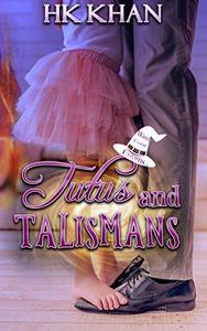 Tutus and Talismans
