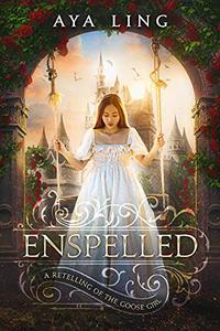 Enspelled: A Retelling of the Goose Girl