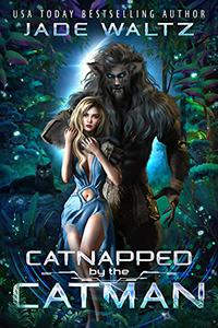 Catnapped by the Catman: An Alien Abduction Standalone Romance