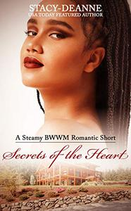 Secrets of the Heart: A Steamy BWWM Romantic Short
