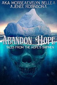 Abandon Hope : Tale's From The Hope's Shipmen