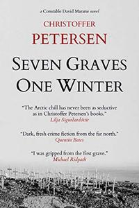 Seven Graves One Winter: Politics, Murder, and Corruption in the Arctic