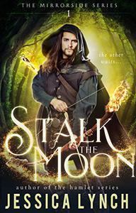 Stalk the Moon: A Portal Fantasy Romance