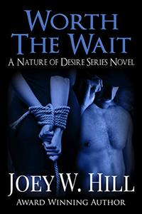 Worth The Wait: A Nature Of Desire Series Novel