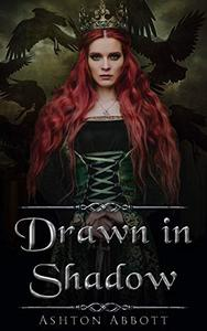 Drawn in Shadow: A Goddesses of The Morrigan Novel