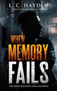 WHEN MEMORY FAILS: A Harry Bronson Mystery/Thriller